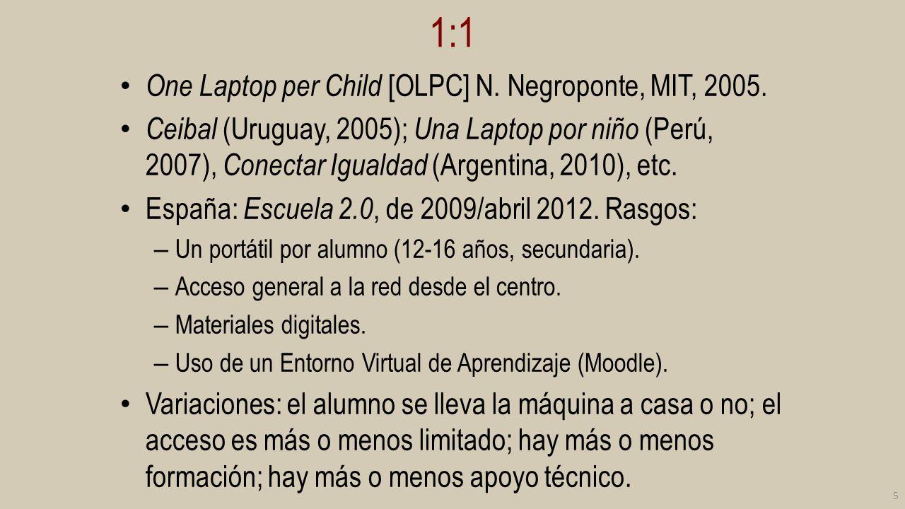 1:1 One Laptop per Child [OLPC] N. Negroponte, MIT, 2005.